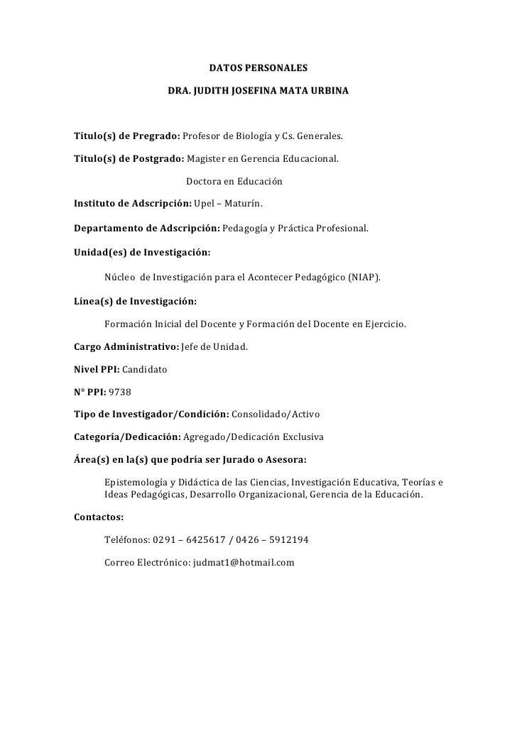 DATOS PERSONALES<br />DRA. JUDITH JOSEFINA MATA URBINA<br />Título(s) de Pregrado: Profesor de Biología y Cs. Generales.<b...