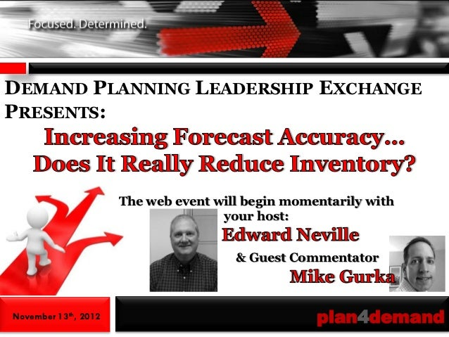 Demand Planning Leadership Exchange: Increasing Forecast Accuracy... Does it Really Reduce Inventory?