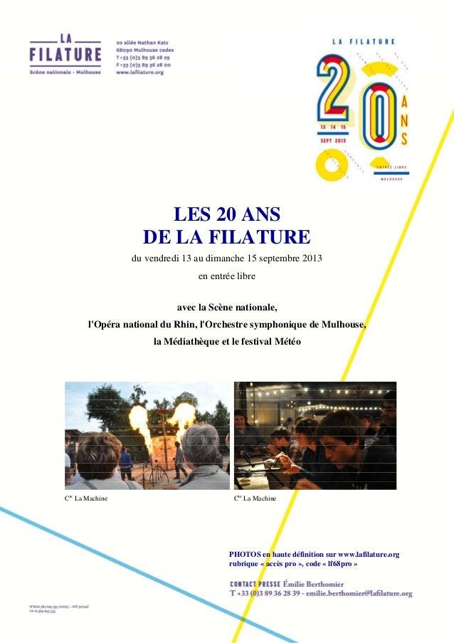 LES 20 ANS DE LA FILATURE du vendredi 13 au dimanche 15 septembre 2013 en entrée libre avec la Scène nationale, l'Opéra na...