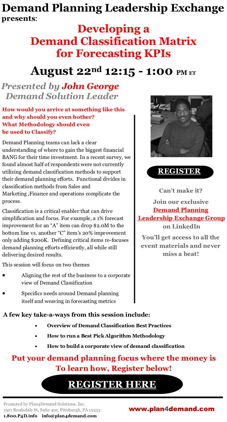Demand Planning Leadership Exchangepresents:                    Developing a             Demand Classification Matrix     ...