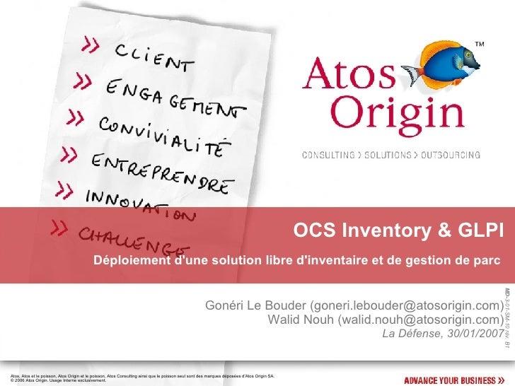 OCS Inventory & GLPI <ul><ul><li>Déploiement d'une solution libre d'inventaire et de gestion de parc  </li></ul></ul>Gonér...