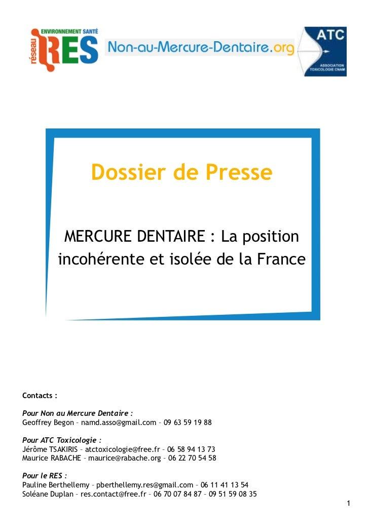 Dossier de Presse              MERCURE DENTAIRE : La position             incohérente et isolée de la FranceContacts :Pour...