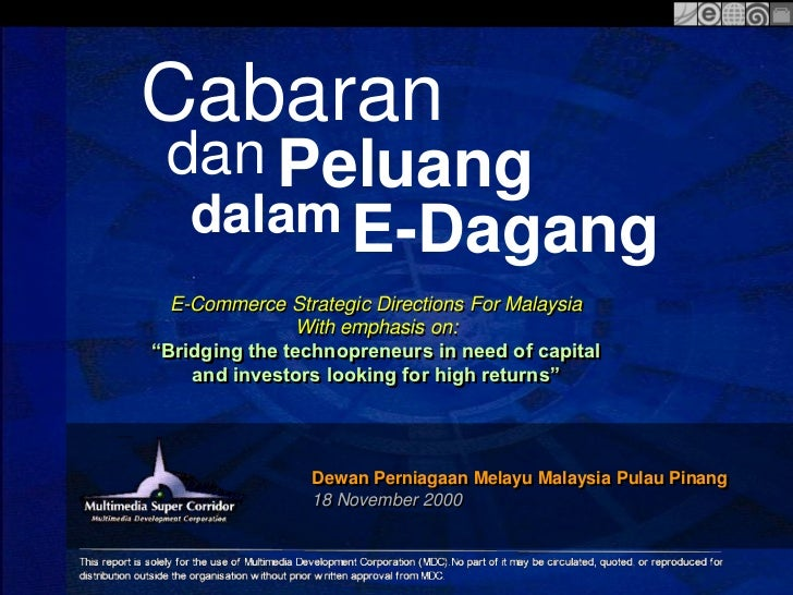 "Cabaran dan Peluang    dalam E-Dagang  E-Commerce Strategic Directions For Malaysia               With emphasis on:""Bridgi..."