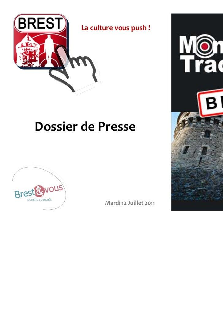 La culture vous push !Dossier de Presse              Mardi 12 Juillet 2011