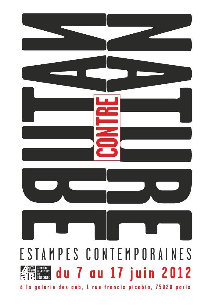 CONTREESTAMPES CONTEMPORAINES           du 7 au 17 juin 2012à la galerie des aab, 1 rue francis picabia, 75020 paris
