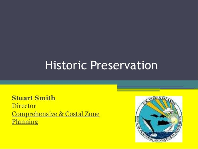 Historic PreservationStuart SmithDirectorComprehensive & Costal ZonePlanning