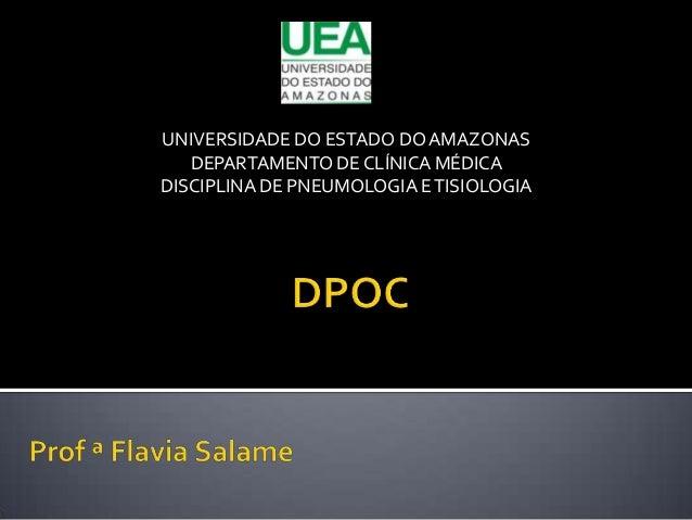 UNIVERSIDADE DO ESTADO DOAMAZONAS DEPARTAMENTO DE CLÍNICA MÉDICA DISCIPLINA DE PNEUMOLOGIA ETISIOLOGIA