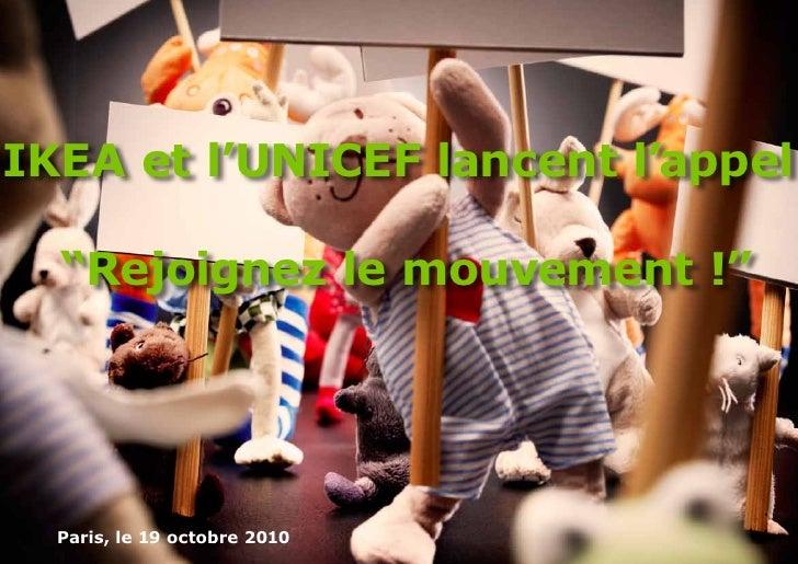 """IKEA et l'UNICEF lancent l'appel  """"Rejoignez le mouvement !""""  Paris, le 19 octobre 2010"""