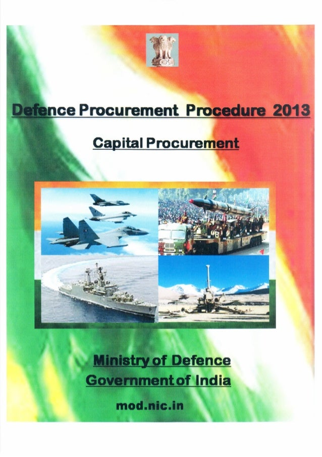TABLE OF CONTENTSChapter Content PagesNumberI Defence Procurement Procedure – 2013('Buy', 'Buy & Make' and 'Buy & Make (In...