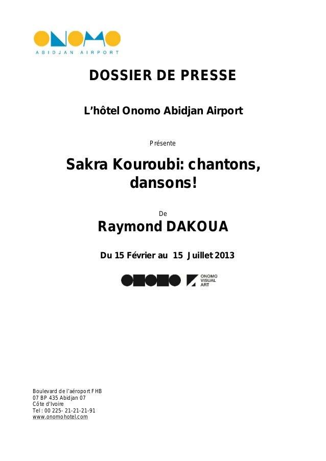 DOSSIER DE PRESSE                   L'hôtel Onomo Abidjan Airport                                     Présente            ...