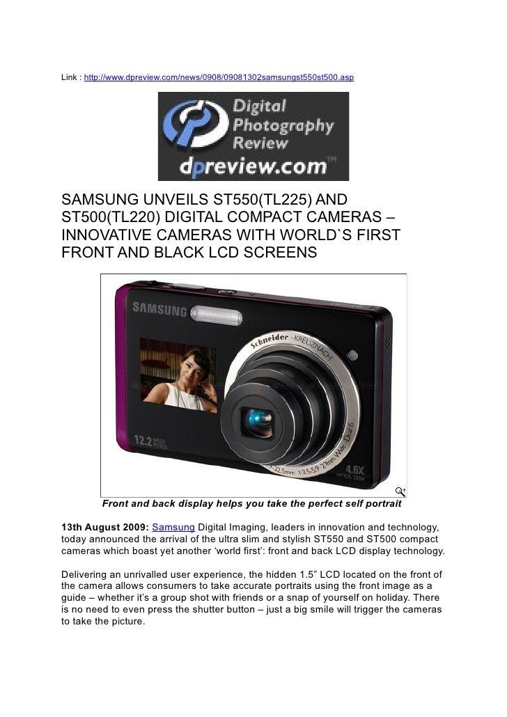 Link : http://www.dpreview.com/news/0908/09081302samsungst550st500.asp     SAMSUNG UNVEILS ST550(TL225) AND ST500(TL220) D...