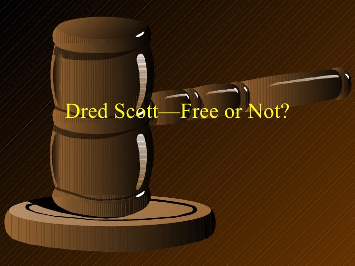 Dred Scott—Free or Not?