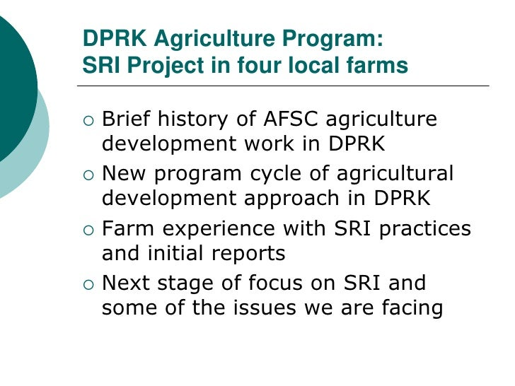 DPRK Agriculture Program:SRI Project in four local farms<br />Brief history of AFSC agriculture development work in DPRK<b...