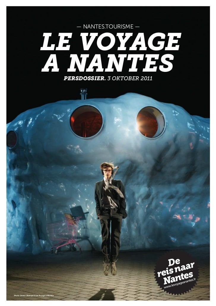 — NANTES.TOURISME —                            LE VOYAGE                            A NANTES         PERSDOSSIER. 3 OKTOBE...