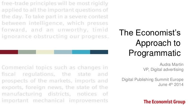 Audra Martin VP, Digital advertising Digital Publishing Summit Europe June 4th 2014 The Economist's Approach to Programmat...