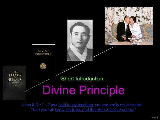"""Short Introduction to Divine Principle John 8:31: """"…If you hold to my teaching, you are really my disciples. Then you will..."""