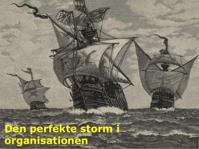 Den perfekte storm i organisationen