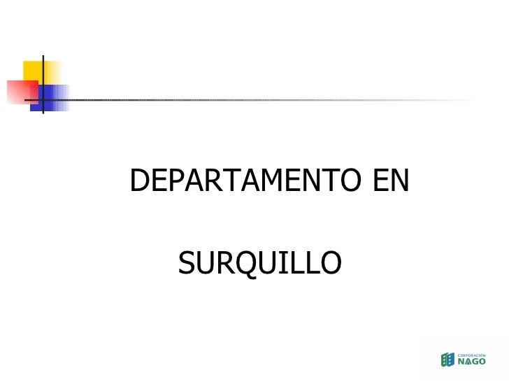 <ul><li>DEPARTAMENTO EN  </li></ul><ul><li>SURQUILLO </li></ul>