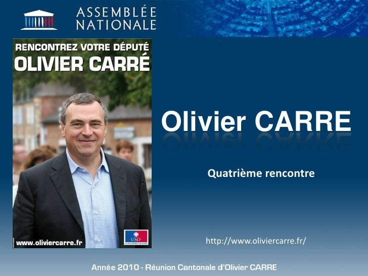 Olivier CARRE<br />Quatrième rencontre<br />http://www.oliviercarre.fr/<br />
