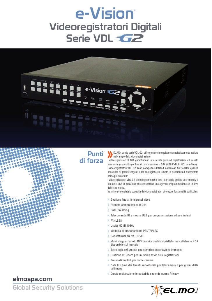 e-Vision                              ®            Videoregistratori Digitali               Serie VDL                     ...
