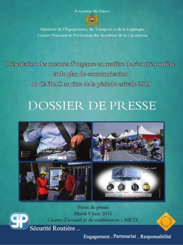 1- Programme ; 2- Communiqué de presse ; 3- Bilan des accidents de la circulation au titre de l'année 2014 et des quatre p...