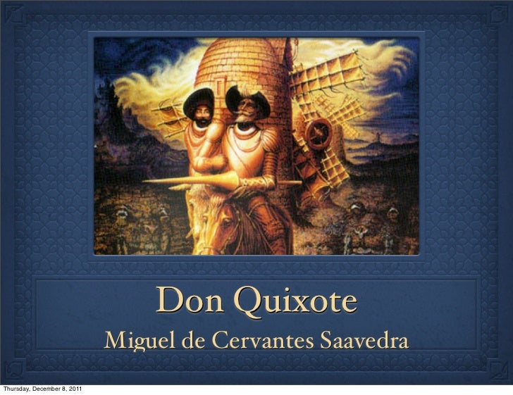Don Quixote                             Miguel de Cervantes SaavedraThursday, December 8, 2011
