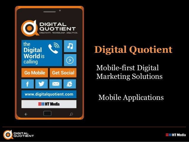 Digital Quotient Mobile-first Digital Marketing Solutions  Mobile Applications