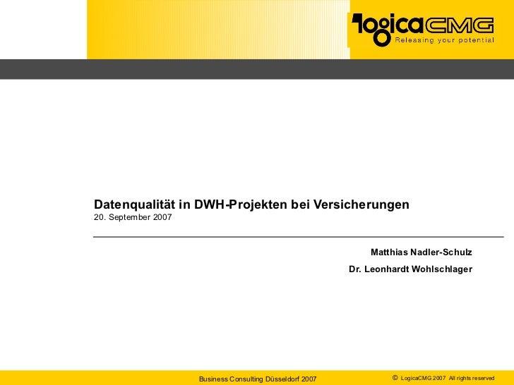 Datenqualität in DWH-Projekten bei Versicherungen20. September 2007                                                       ...