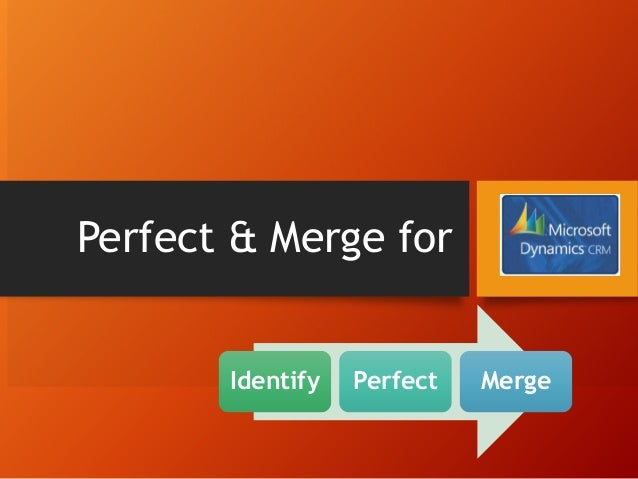 Perfect & Merge for Identify Perfect Merge