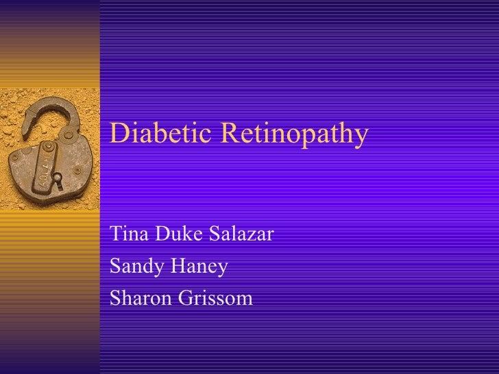 Diabetic Retinopathy Tina Duke Salazar Sandy Haney Sharon Grissom