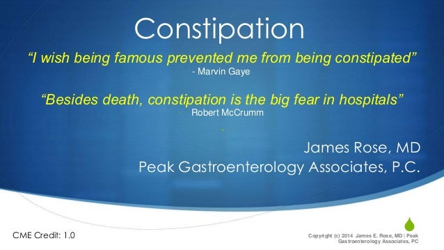 "Constipation ""I wish being famous prevented me from being constipated"" - Marvin Gaye  ""Besides death, constipation is the ..."