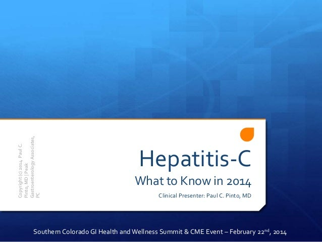 Copyright (c) 2014 Paul C. Pinto, MD   Peak Gastroenterology Associates, PC  Hepatitis-C What to Know in 2014 Clinical Pre...