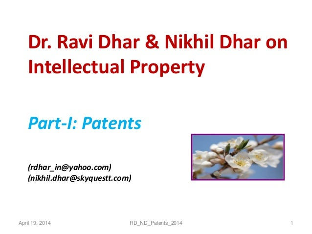 Dr. Ravi Dhar & Nikhil Dhar on Intellectual Property. Part I- Understanding Patents in Detail