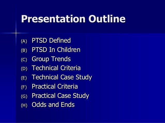 ptsd outline In developing trauma focus group methods for treating ptsd in combat veterans william s unger, phd  is chief, ptsd clinic, providence, va medical center (where he has been for 15 years) and associate clinical professor, brown university medical school.