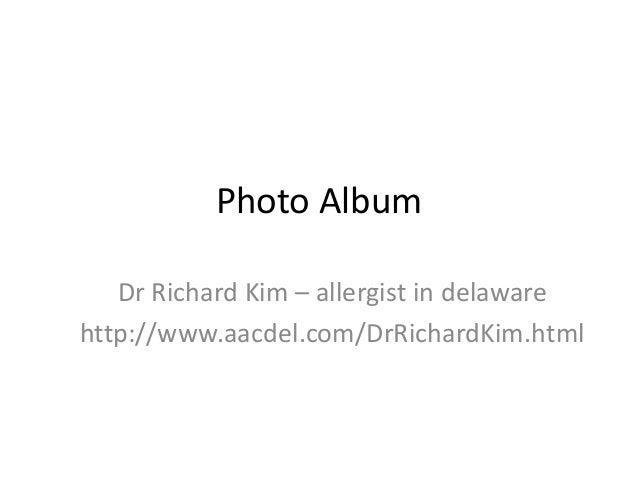 Photo Album Dr Richard Kim – allergist in delaware http://www.aacdel.com/DrRichardKim.html