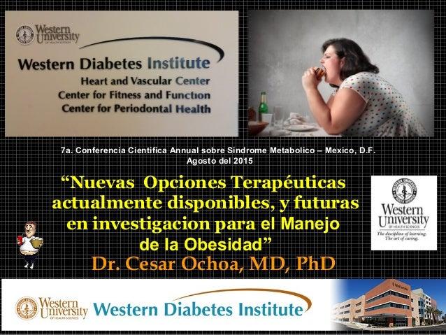 """Dr. Cesar Ochoa, MD, PhD """"Nuevas Opciones Terapéuticas actualmente disponibles, y futuras en investigacion para el Manejo ..."""
