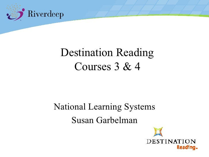 Destination Reading Courses 3 & 4 National Learning Systems Susan Garbelman