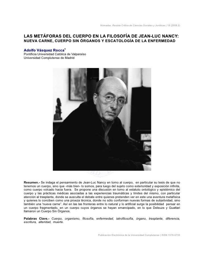 Nómadas. Revista Crítica de Ciencias Sociales y Jurídicas | 18 (2008.2)LAS METÁFORAS DEL CUERPO EN LA FILOSOFÍA DE JEAN-LU...