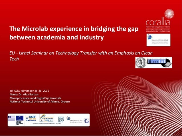 The Microlab experience in bridging the gapbetween academia and industryEU - Israel Seminar on Technology Transfer with an...