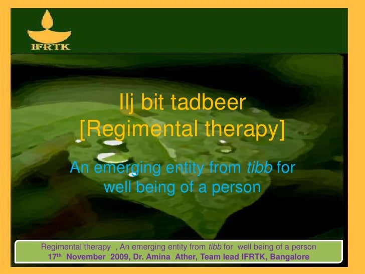 Ilj bit tadbeer [Regimental therapy]<br />An emerging entity from tibb for  well being of a person<br />Regimental therapy...