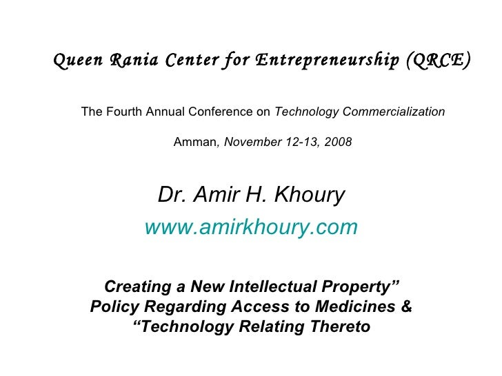 Queen Rania Center for Entrepreneurship (QRCE)   The Fourth Annual Conference on  Technology Commercialization  Amman , No...