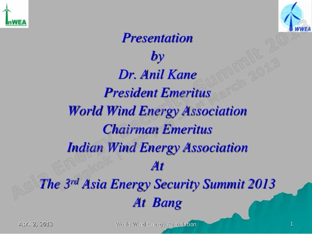 Presentation                           by                     Dr. Anil Kane                   President Emeritus          ...