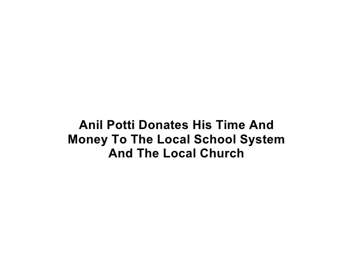 Anil Potti Donates His Time And Money To The Local School System And The Local Church
