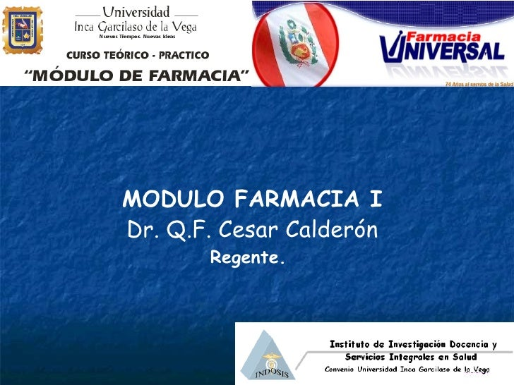 MODULO FARMACIA I Dr. Q.F. Cesar Calderón Regente.
