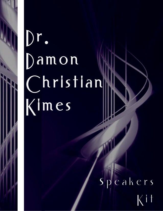 Dr.DamonChristianKi m e s        speakers             Kit