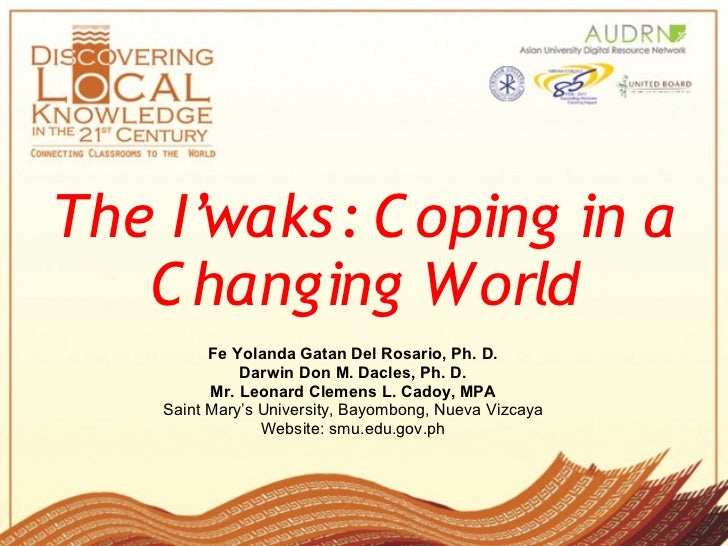 I'waks Coping in a  Changing World, Part 1: Dr. Del Rosario et al