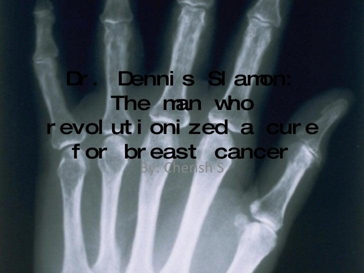 Dr.Dennis Slamon