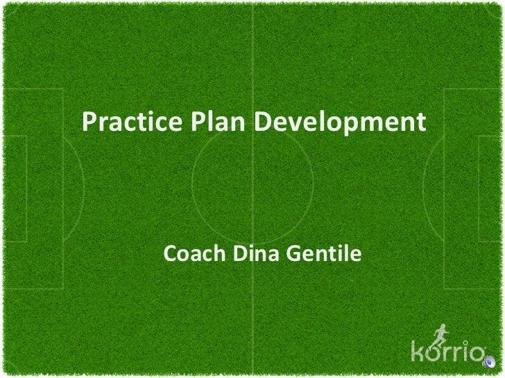 Soccer Practice Plan Development by Dr. Dina Gentile
