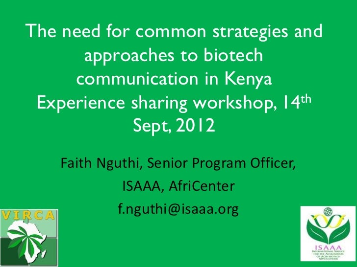 The need for common strategies and      approaches to biotech     communication in Kenya Experience sharing workshop, 14th...