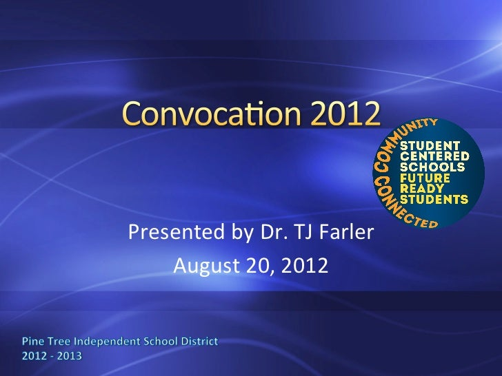 Presented	  by	  Dr.	  TJ	  Farler	      August	  20,	  2012